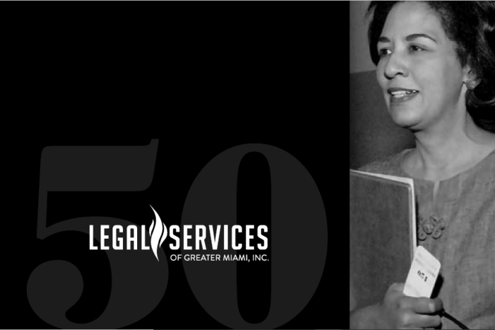 Legal Services of Greater Miami: Remembering the Past 50 Years, and Looking to the Future
