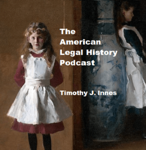American Legal History Podcast
