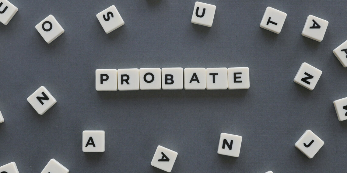 What is Probating a Will? A Step-By-Step Guide Through the Process