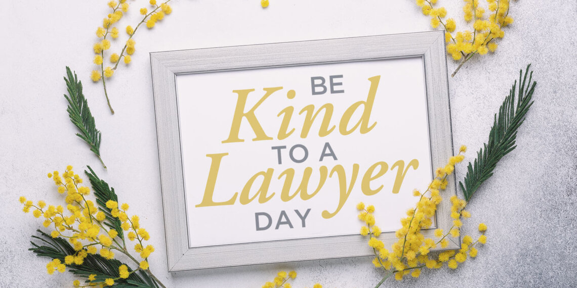 Be Kind to a Lawyer Day