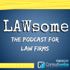 Lawsome The Podcast for Law Firms Podcast Cover
