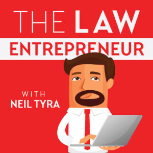 The Law Entrepreneur with Neil Tyra Podcast Cover